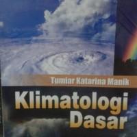 Klimatologi Dasar Unsur Iklim dan Proses Pembentukan Iklim