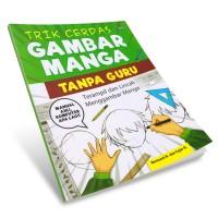 Suka Buku - Trik Cerdas Gambar Manga Tanpa Guru
