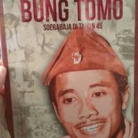BUNG TOMO : SOERABAJA DI TAHUN 45