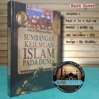 Sumbangan Keilmuan Islam Pada Dunia - Pustaka Al Kautsar - Karmedia