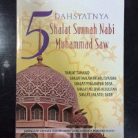 5 Dahsyatnya Shalat Sunnah Nabi Muhammad SAW