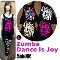 Baju zumba dance is joy / tanktop zumba / kaos zumba