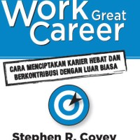 Buku Great Work Great Career : Ciptakan Karir yg Hebat Stephen R Covey
