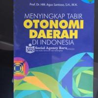 Menyingkap Tabir Otonomi Daerah di Indonesia - Agus Santoso