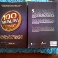 100 MUSLIM BERPENGARUH SEPANJANG SEJARAH - Muhammad Mojlum Khan