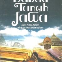 BABAD TANAH JAWA [Dari Nabi Adam hingga Mataram Islam]