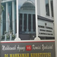 Mahkamah Agung vs Komisi Yudisial Di Mahkamah Konstitusi