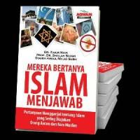Mereka Bertanya Islam Menjawab (DR Zakir Naik)