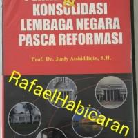 Perkembangan & Konsolidasi Lembaga Negara Pasca Revormasi