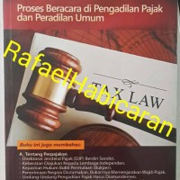 Tax Law: Proses Beracara Di Pengadilan Pajak dan Peradilan Umum