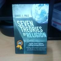 Seven Theories of Religion: Tujuh Teori Agama Paling Komprehensif