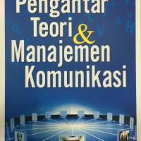 Pengantar Teori & Manajemen Komunikasi