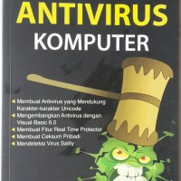 Cara Praktis Membuat Anti Virus Komputer