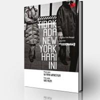 Tidak Ada New York Hari Ini -Ket: Puisi & Foto Rangga Untuk Film Ada A