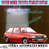 Body Cover/Car Cover/Selimut/Kondom/Sarung Mobil Toyota Starlet Kotak