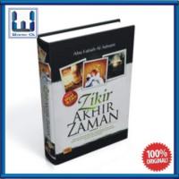 Zikir Akhir Zaman (Buku Islam; Referensi Manfaat Zikir & Doa)