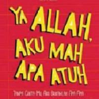 YA ALLAH AKU MAH APA ATUH - @Nashihatku