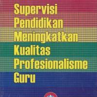 Supervisi Pendidikan Meningkatkan Kualitas Profesionalisme Guru
