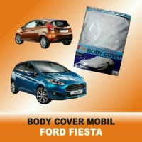 Selimut Mobil / Body Cover ( Sarung Penutup ) Ford fiesta