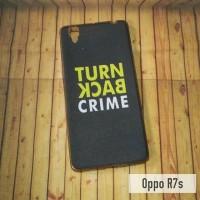 OPPO R7S CASE CUSTOM TURN BACK CRIME