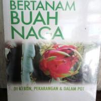 Buku Pintar Bertanam Buah Naga Dikebun,Perkarangan &Dalam Pot