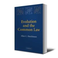 Allan C Hutchinson - Evolution and The Common Law