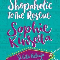 Si Gila Belanja Ke Las Vegas (Shopaholic To The Rescue) by Sophie Kins