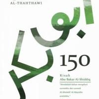 150 KISAH ABU BAKAR AL-SHIDDIQ#BEST SELLER#FREE SAMPUL#