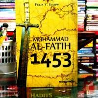 BUKU MUHAMMAD AL FATIH 1453 FELIX Y SIAUW KHILAFAH PRESS