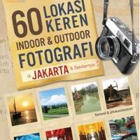60 Lokasi Keren Inddor & Outdoor Fotografi