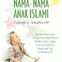 Ensklopedia Nama Nama Anak Islami Terbaik dan Terlengkap