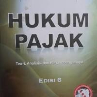 HUKUM PAJAK Teori, Analisis dan Perkembangan edisi 6