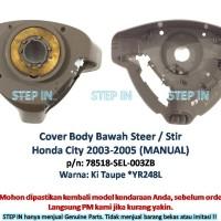 Cover Body Bawah Steer Stir Mobil Honda City Manual 2003-2005 Asli