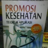 Promosi Kesehatan dan Perilaku Kesehatan, Prof. Dr. Soekidjo Notoatmodjo S.K.M., M.Com.H