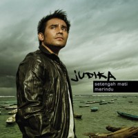 CD JUDIKA - SETENGAH MATI MERINDU (2010)