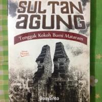 Sultan Agung: Tonggak Kokoh Bumi Mataram