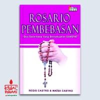 ROSARIO PEMBEBASAN - Doa Sederhana Yang Berkekuatan Dahsyat