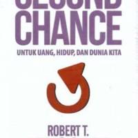 Buku Second Chance . Robert T. Kiyosaki . Gramedia Pustaka Utama