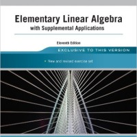 Elementary Linear Algebra with Supplemental Applications 11e,Anton