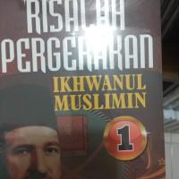 Risalah Pergerakan Ikhwanul Muslimin Jilid 1 - Hasan Al Banna