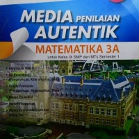 Media Penilaian Autentik Matematika 3A Kelas 9 SMP Semester 1