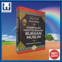 Kumpulan Hadits Shahih Bukhari Muslim (Buku Islam; Referensi Hadis)