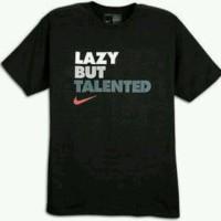 T- shirt/ kaos distro/ NIKE/ LAZY- BUT- TALENTED terbaru batavia