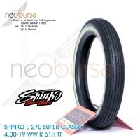 ban SHINKO E270 (U) 4.00-19 WW (61H) Super Klasik / Kustom