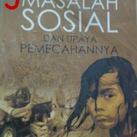 Masalah Sosial Dan Upaya Pemecahannya Soetomo