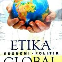 Etika Ekonomi-Politik Global