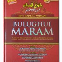 Kitab Bulughul Maram min Adilatil Ahkam oleh Ibnu Hajar Al-Asqalaniy