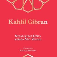 Kahlil Gibran: Surat-surat Cinta Kepada May Ziadah ( Kahlil Gibran )