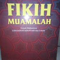 Fikih Muamalah untuk mahasiswa UIN/IAIN/STAINPTAIS
