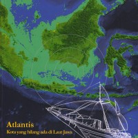 Atlantis; Kota Yang Hilang Ada Di Laut Jawa